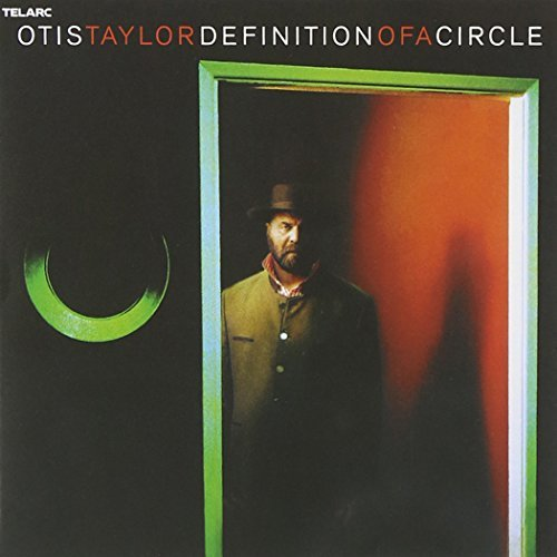 Otis Taylor Definition Of A Circle