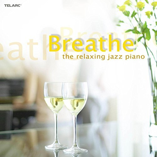 Breathe Relaxing Jazz Piano Breathe Relaxing Jazz Piano