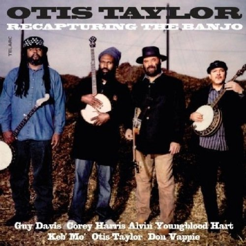 Otis Taylor Recapturing The Banjo