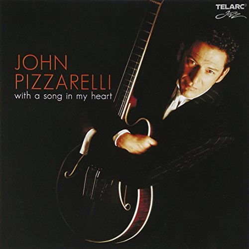 John Pizzarelli With A Song In My Heart