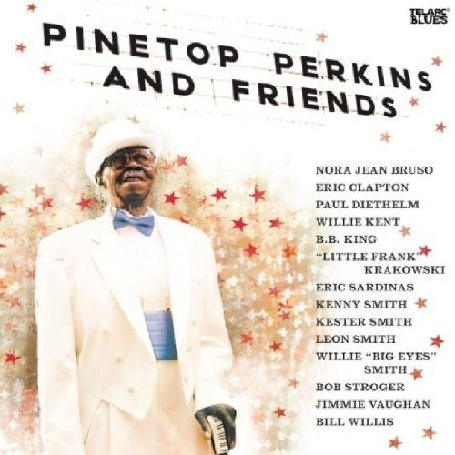 Pinetop Perkins Pinetop Perkins & Friends