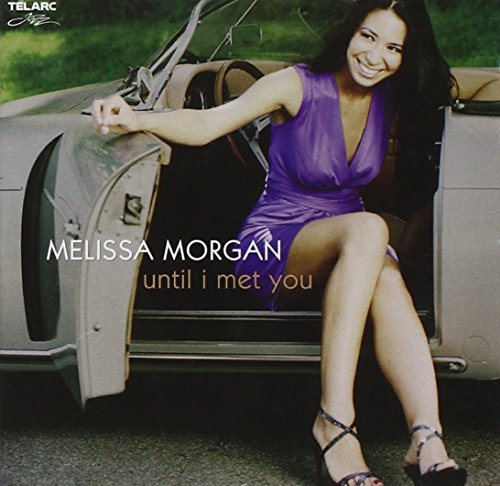 Melissa Morgan Until I Met You