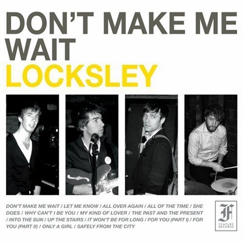 Locksley Don't Make Me Wait