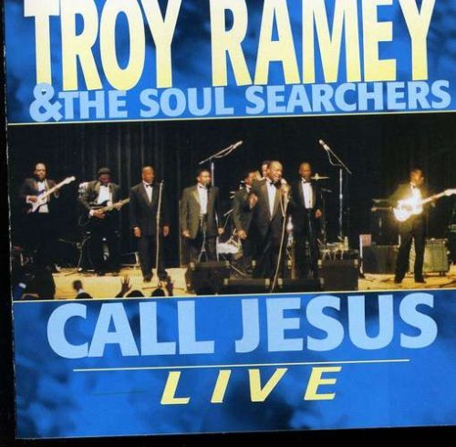 Troy & Soul Searchers Ramey Call Jesus Live