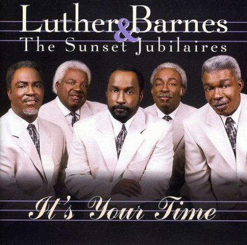 Luther & The Sunset Jub Barnes It's Your Time