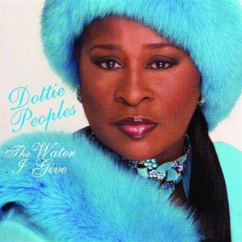Dottie Peoples Water I Give
