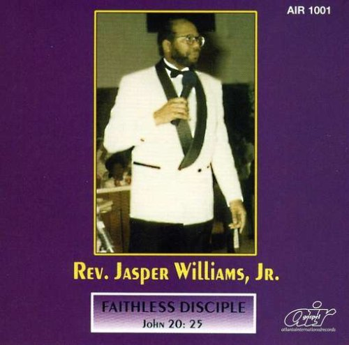 Rev. Jasper Jr. Williams Faithless Disciple