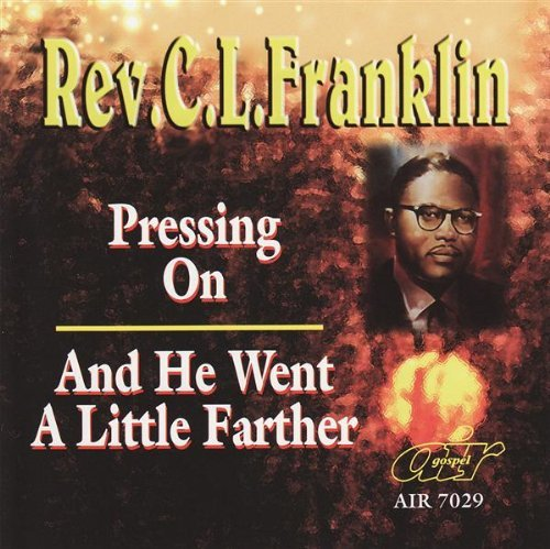 Rev. C.L. Franklin Pressing On