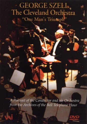 Goerge Szell One Mans Triumph Szell Cleveland Orch