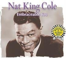 Nat King Cole Embraceable You Arm Series