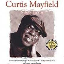Curtis Mayfield Nobody But You Arm Series