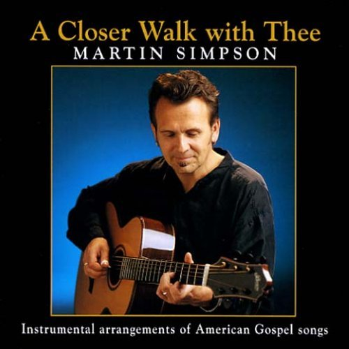 Martin Simpson Closer Walk With Thee