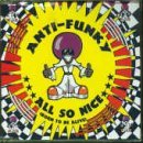 Anti Funky All So Nice (born To Be Alive)