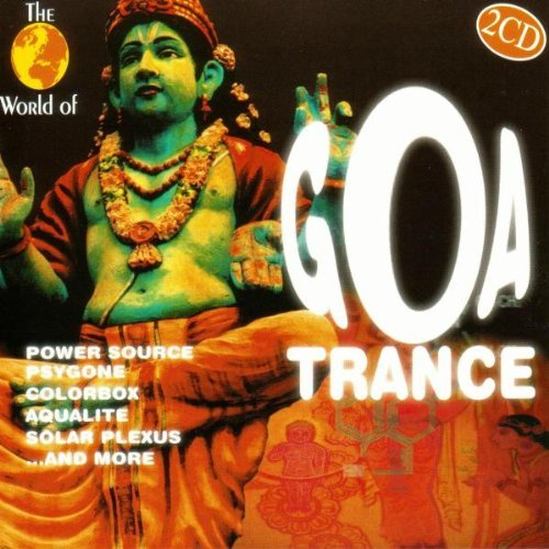 World Of Goa Trance World Of Goa Trance