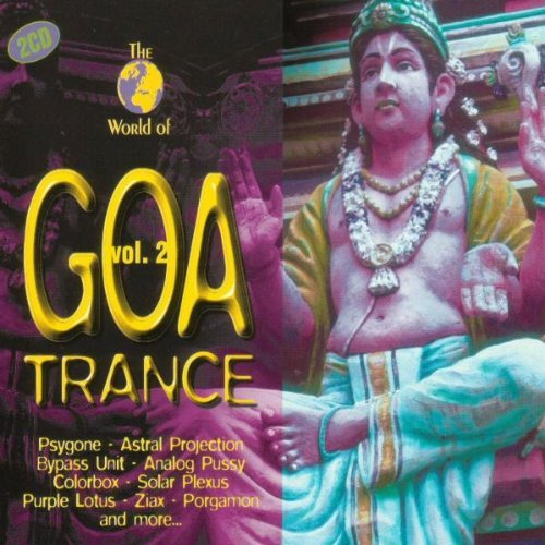 World Of Goa Trance Vol. 2 World Of Goa Trance