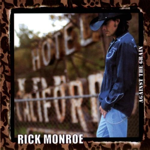 Rick Monroe Against The Grain