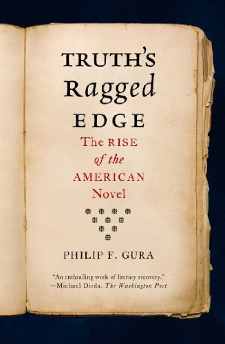 Philip F. Gura Truth's Ragged Edge The Rise Of The American Novel