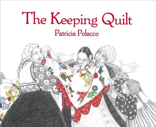Patricia Polacco The Keeping Quilt