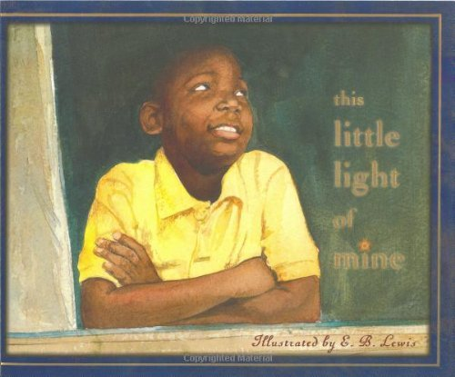 E. B. Lewis This Little Light Of Mine