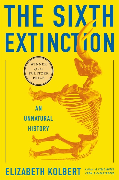 Elizabeth Kolbert The Sixth Extinction An Unnatural History