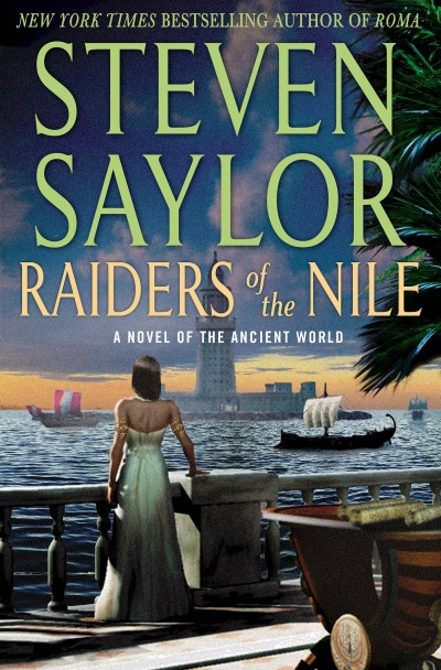 Steven Saylor Raiders Of The Nile A Novel Of The Ancient World
