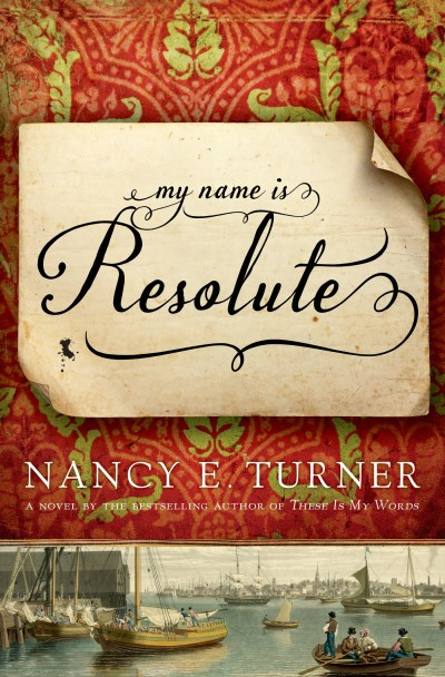 Nancy E. Turner My Name Is Resolute
