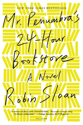 Robin Sloan Mr. Penumbra's 24 Hour Bookstore
