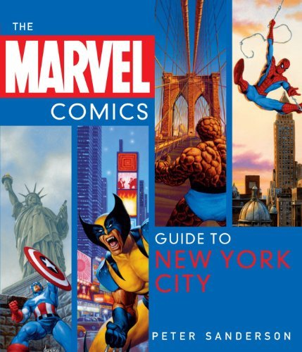 Peter Sanderson Marvel Comics Guide To New York City The