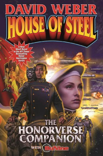 David Weber House Of Steel The Honorverse Companion