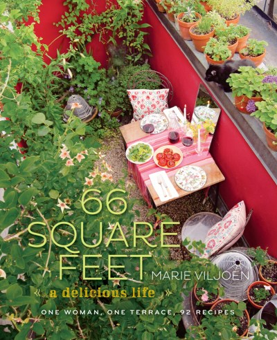 Marie Viljoen 66 Square Feet A Delicious Life One Woman One Terrace 92 Reci