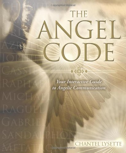 Chantel Lysette The Angel Code Your Interactive Guide To Angelic Communication