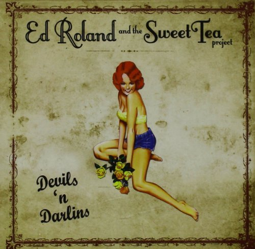 Ed & The Sweet Tea Proj Roland Devils 'n Darlins