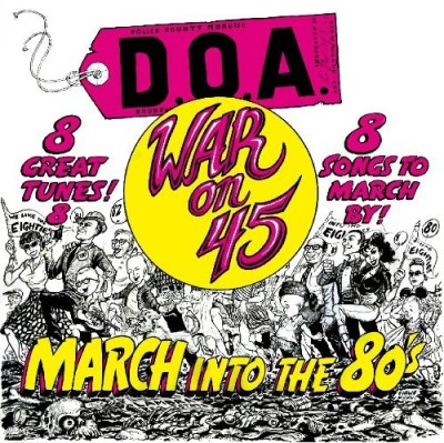 D.O.A. War On 45 30th Anniversary Rei