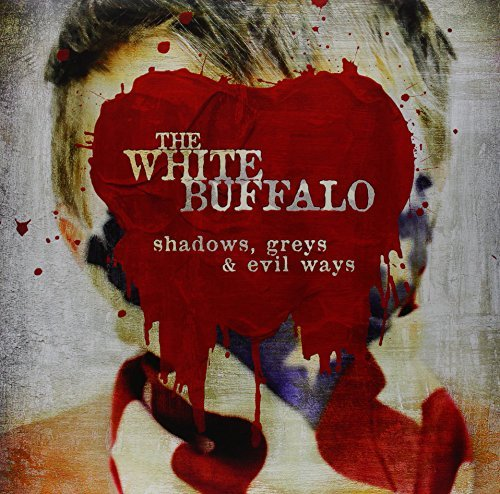 White Buffalo Shadows Greys & Evil Ways 180gm White Vinyl Incl. Digital Download