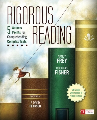 Nancy Frey Rigorous Reading 5 Access Points For Comprehending Complex Texts