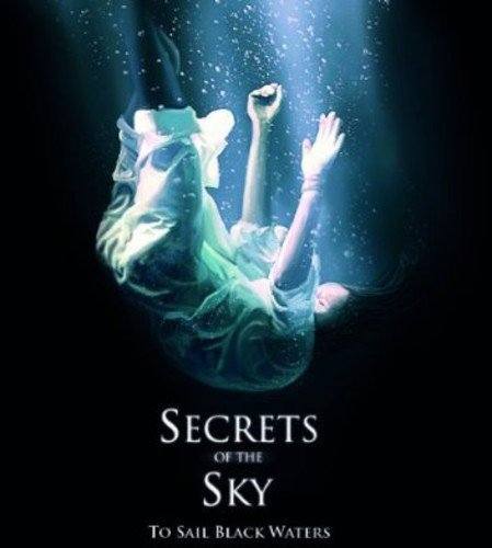 Secrets Of The Sky To Sail Black Waters