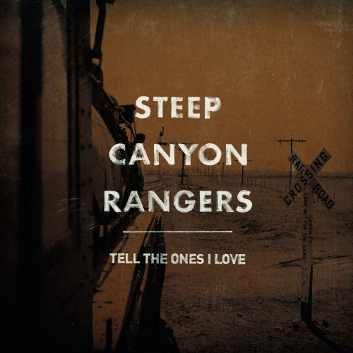 Steep Canyon Rangers Tell The Ones I Love