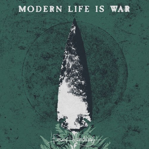 Modern Life Is War Fever Hunting