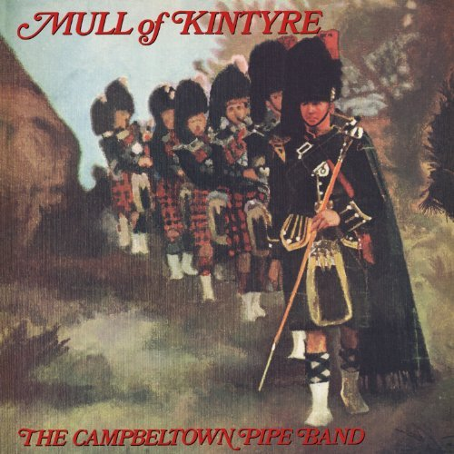 Campbeltown Pipe Band Mull Of Kintyre