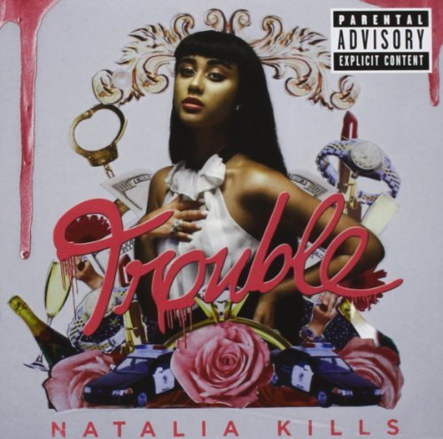 Natalia Kills Trouble Explicit Version