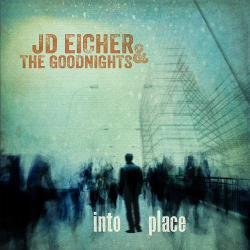 Jd. & The Goodnights Eicher Into Place