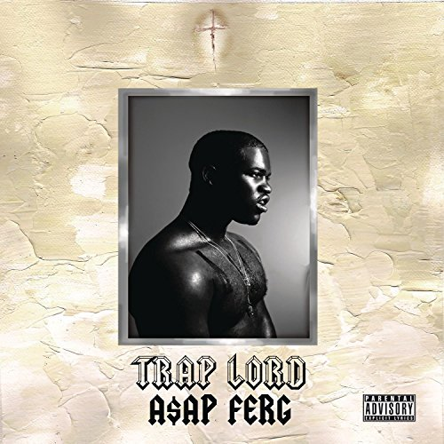 Asap Ferg Trap Lord Explicit Version