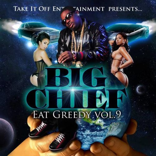 Big Chief Vol. 9 Eat Greedy Explicit Version