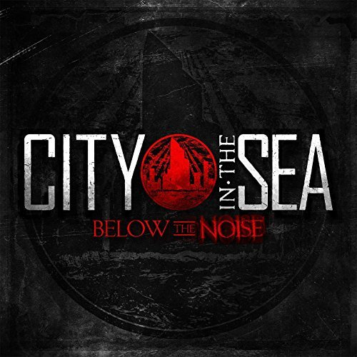 City In The Sea Below The Noise