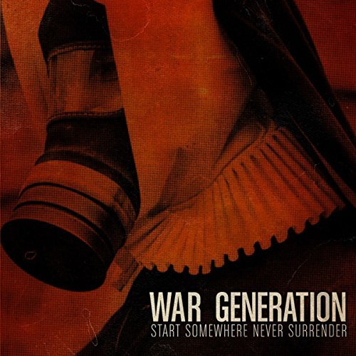 War Generation Start Somewhere Never Surrende