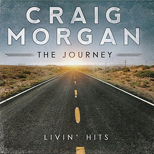 Craig Morgan Journey (livin Hits)