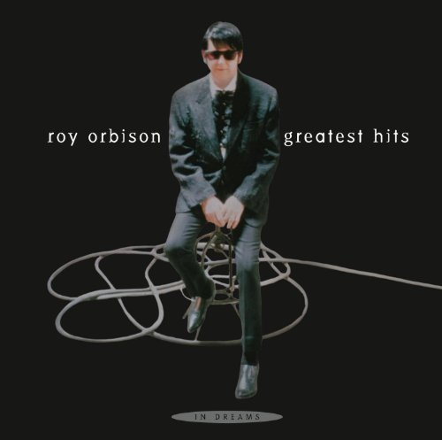 Roy Orbison In Dreams Greatest Hits