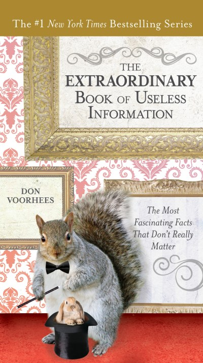 Donald A. Voorhees The Extraordinary Book Of Useless Information The Most Fascinating Facts That Don't Really Matt