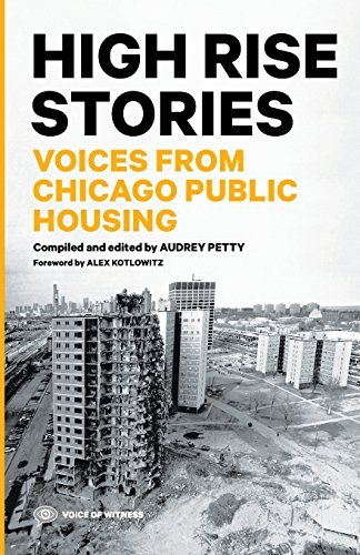 Audrey Petty High Rise Stories Voices From Chicago Public Housing