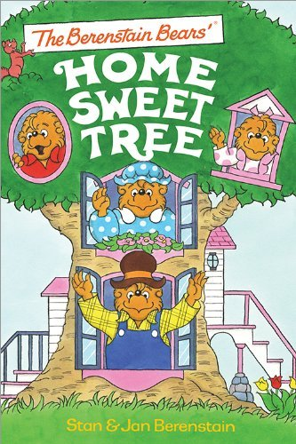 Stan Berenstain The Berenstain Bears' Home Sweet Tree